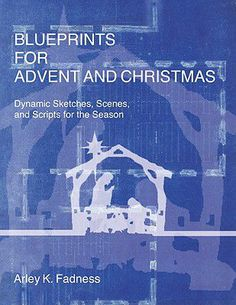 See details for [Downloadable] Blueprints for Advent and Christmas: Dynamic Sketches, Scenes, and Scripts for the Season, 0788025562
