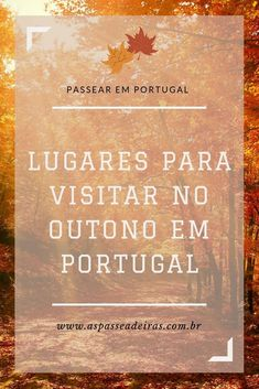outono em portugal Beautiful Places To Visit, Wonderful Places, Time Travel, Travel Tips, Luxury Travel, Places To Go, Koh Tao, Eurotrip, Travelling