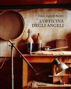 Enzo Bassotto - L'Officina degli Angeli  Enzo e Raffaello Bassotto - Libro fotografico sulla fonderia di campane Cavadini di Verona