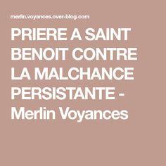 PRIERE A SAINT BENOIT CONTRE LA MALCHANCE PERSISTANTE - Merlin Voyances