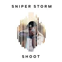 Sniper Storm - Shoot Album 2016 by Percy Dancehall Reloaded on SoundCloud