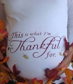 Perfect for a Thanksgiving baby announcement. Jeanne Bright Ward-Mullican This is What I am Thankful for custom fall Thanksgiving maternity shirt Pregnancy Shirts, Pregnancy Photos, Maternity Shirts, Maternity Pics, Maternity Outfits, Pregnancy Clothes, Pregnancy Announcements, Pregnancy Outfits, Maternity Styles
