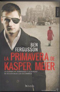 LA PRIMAVERA DE KASPER MEIER, Ben Fergusson (EL BERLÍN DE LA POSGUERRA)