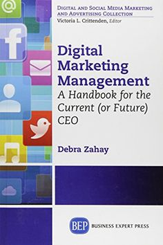 Digital Marketing Management / Debra Zahay - Available in the Vlerick E-library! Read it on campus (http://search.ebscohost.com/login.aspx?direct=true&db=nlebk&AN=943880&site=ehost-live) or borrow the eBook for two weeks on your own device! Contact library@vlerick.com for more info!