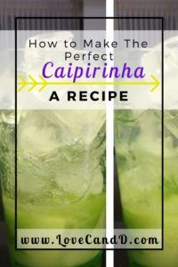A great and easy to follow recipe so you can make your favourite Brazillian tipple in your own home!