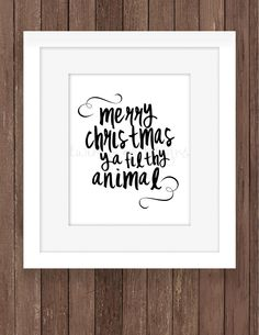 Merry Christmas Printable, Home Alone Quote, Merry Christmas Ya Filthy Animal Print, Funny Christmas Decor, Fan Art, Digital by TwinkleMeDesigns on Etsy