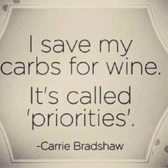 I save my carbs for wine. It's called 'priorities' www.boissetwineliving.com/terry