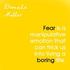 A story about fear. www.rareexistence.com/?p=200  Donald Miller. #fear #quotes