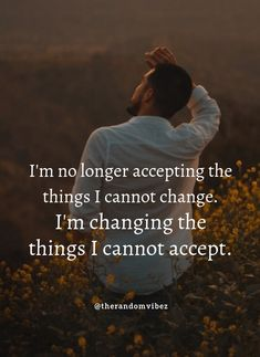 I'm no longer accepting the things I cannot change. I'm changing the things I cannot accept. #Quotesaboutchangesinlife #Changinglifequotes #Lifequotes #Inspirationallifequotes #Motivationallifequotes #Quotesaboutacceptance #Differentseasonsoflifequotes #Peacefulquotes #Positivequotes #Serenityquotes #Relatablequotes #Jayshettyquotes #Deepquotes #Emotionalquotes #Goodquotes #Inspiringquote #Dailyquotes #Everydayquotes #Instaquotes #Instastories #Quoteoftheday #Quotesandsayings #therandomvibez Motivational Quotes For Love, Inspirational Quotes About Change, Change Quotes, Inspiring Quotes About Life, Positive Quotes, Best Quotes, Rain Quotes, Peace Quotes, Life Quotes