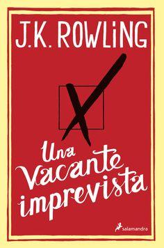 Una vacante imprevista / J. K. Rowling. Salamandra, 2012