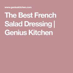 The Best French Salad Dressing | Genius Kitchen