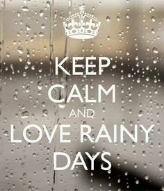 KEEP CALM AND LOVE RAINY DAYS. Another original poster design created with the Keep Calm-o-matic. Buy this design or create your own original Keep Calm design now. Keep Calm Posters, Keep Calm Quotes, Rainy Night, Rainy Days, Rainy Weather, Rainy Morning, Stormy Night, Tuesday Morning, Keep Calm And Love