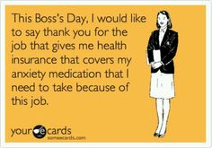 Boss's Day --OR antidepressants !