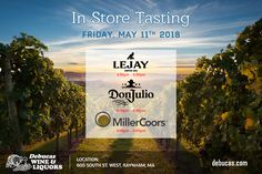 In-Store Tasting  - Lejay Cassis - 4;30pm to 6:30pm  - Don Julio Tequila - 6:00pm to 8:00pm  - MillerCoors Group - 4:00pm to 6:00pm Date: Friday, May 11th 2018  Location: 600 South St. West Raynham, MA #Event #Seminar #Wine #Beer #Spirits #Scotch #Whiskey #LejayCassis #DonJulioTequila #MillerCoors #Tasting #Debucas #DebucasWineandLiquors #Raynham #Massachusetts