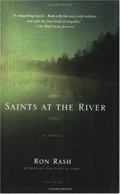 Saints at the River by Ron Rash