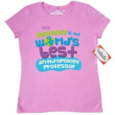 Inktastic My Mom Is The Worlds Best Anthropology Professor Women's T-Shirt Mommy Child's Kids Baby Gift Professor's Daughter Like Cute Occupation Apparel Clothing Tees Adult Hws, Size: Large, Pink