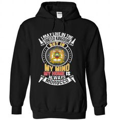 I May Live in the United Kingdom But In My Mind My Home Is Always Morocco V1 T Shirts, Hoodies, Sweatshirts. BUY NOW ==► https://www.sunfrog.com/States/I-May-Live-in-the-United-Kingdom-But-In-My-Mind-My-Home-Is-Always-Morocco-V1-uiqcvoddlx-Black-Hoodie.html?41382