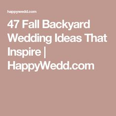 "47 Fall Backyard Wedding Ideas That Inspire | <a href=""http://HappyWedd.com"" rel=""nofollow"" target=""_blank"">HappyWedd.com</a>"
