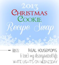 Christmas Cookie Recipe Swap 2013.  This cookie swap is open to everyone!  Sign up to exchange your favorite Christmas cookie recipe and get another great recipe in return.  Sign ups close Nov 23rd.