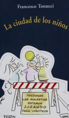La ciudad de los niños / Francesco Tonucci