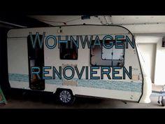 Unser Wohnwagen-Projekt. Reparieren, Renovieren, umstylen :) - YouTube