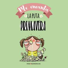 Me encanta la PUTA primavera! #chistes #graciosas #divertidas #primavera #funny #humor #sarcasmo