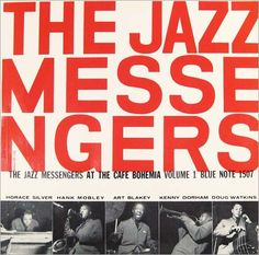"The Jazz Messengers at Cafe Bohemia, vol. 1   Label: Blue Note 1507   12"" LP 1955   Design: John Hermansader   Photo: Francis Wolff"