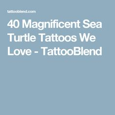 40 Magnificent Sea Turtle Tattoos We Love - TattooBlend