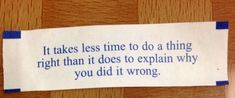 It takes less time to do a thing right than it does to explain why you did it wrong. Best Inspirational Chinese Japanese Fortune Cookie Quotes and Sayings On Life For Facebook And Tumblr