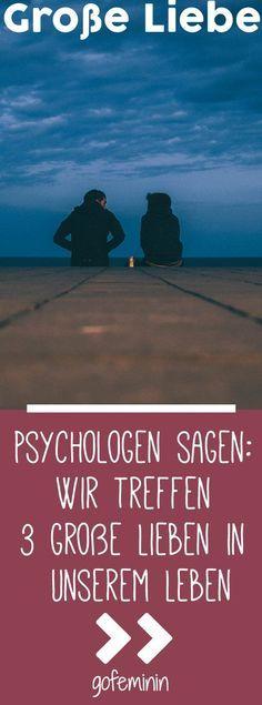 Psychologen sagen: Wir treffen diese 3 große Lieben in unserem Leben - jede von ihnen ist anders.
