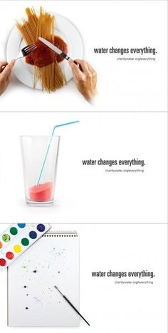 Water changes everything.