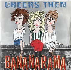 "For Sale - Bananarama Cheers Then UK  7"" vinyl single (7 inch record) - See this and 250,000 other rare & vintage vinyl records, singles, LPs & CDs at http://eil.com"