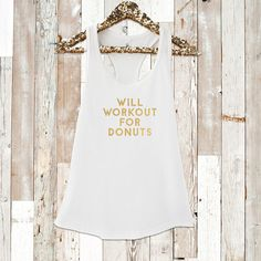 WILL WORKOUT For Donuts. Funny Tank. Yoga Tank.  Workout Tank.