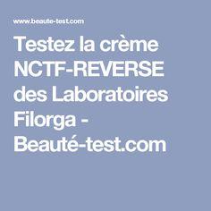 Testez la crème NCTF-REVERSE des Laboratoires Filorga - Beauté-test.com