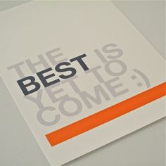 WORD PRINT The Best Is Yet To Come £5.95