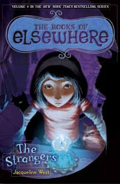 The Strangers (The Books of Elsewhere #4) by Jacqueline West - J F WEST