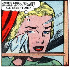 """Comic Girls Say.. """"Other girls are out having good times ! All except me !"""" #comic #vintage"""