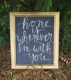 ***Home is Wherever Im with You*** I LOVE this quote!! This sign is perfect for…