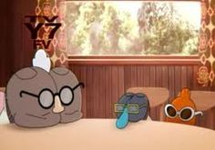 Lol Amazing world of gumball. Gumball  a cat his brother Darwin a fish and there dad Richard a rabbit using there butts as faces XD.