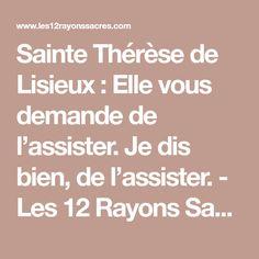 Sainte Thérèse de Lisieux : Elle vous demande de l'assister. Je dis bien, de l'assister. - Les 12 Rayons Sacrés