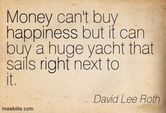 https://meetville.com/images/quotes/Quotation-David-Lee-Roth-money-right-values-wealth-happiness-Meetville-Quotes-145903.jpg