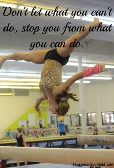 I know it says gymnastics, but it completely applies to soccer Don't let what you can't do stop you from what you can do. I know it says gymnastics, but it completely applies to soccer All About Gymnastics, Amazing Gymnastics, Gymnastics Pictures, Gymnastics Stuff, Gymnastics Skills, Cheer Quotes, Sport Quotes, Cheerleading Quotes, Inspirational Gymnastics Quotes