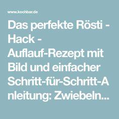 Das perfekte Rösti - Hack - Auflauf-Rezept mit Bild und einfacher Schritt-für-Schritt-Anleitung: Zwiebeln fein würfeln.