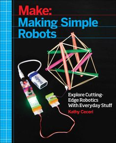 Making Simple Robots is based on one idea: Anybody can build a robot! That includes kids, school teachers, parents, and non-engineers. If you can knit, sew, or fold a flat piece of paper into a box, y