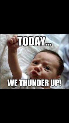 :-) Thunder Up!