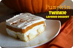 Pumpkin Twinkie Dessert - Yes, the bottom is layered twinkies!