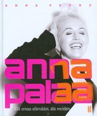 http://www.adlibris.com/fi/product.aspx?isbn=9525856313 | Nimeke: Anna palaa - Tekijä: Anna Perho - ISBN: 9525856313 - Hinta: 25,00 €