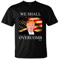88e2011e5203f7 WE SHALL OVERCOMB DONALD TRUMP TSHIRT - Ultracotton T-Shirt