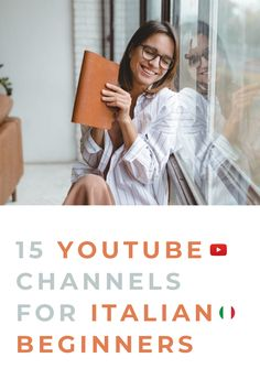 15 Amazing Youtube Channels To Help You Learn Italian