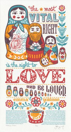 """""""Love Nest"""" (Dead Feminists No. 15), featuring quote by Emma Goldman: """"The most vital right is the right to love and be loved."""" Letterpress printed from hand-lettering and original illustrations. Co-created by Chandler O'Leary Jessica Spring in support of marriage and family equality for all."""